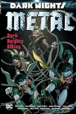 Dark Nights: Metal: Dark Knights Rising - Morrison, Grant, and Snyder, Scott, and Tomasi, Peter J