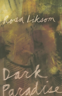 Dark Paradise - Liksom, Rosa, and McDuff, David (Translated by)