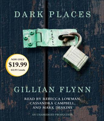 Dark Places - Flynn, Gillian, and Lowman, Rebecca (Read by), and Campbell, Cassandra (Read by)