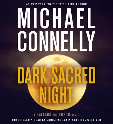 Dark Sacred Night - Welliver, Titus (Read by), and Lakin, Christine (Read by), and Connelly, Michael