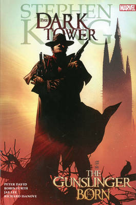 Dark Tower: The Gunslinger Born - King, Stephen (Text by), and David, Peter (Text by), and Furth, Robin (Text by)