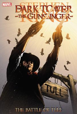 Dark Tower: The Gunslinger: The Battle of Tull - King, Stephen (Text by), and David, Peter (Text by), and Furth, Robin (Text by)