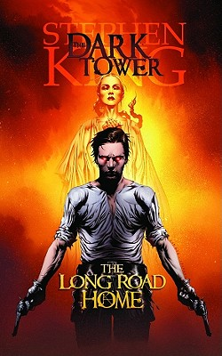 Dark Tower: The Long Road Home - Lee, Stan, and Gruenwald, Mark, and David, Peter (Text by)