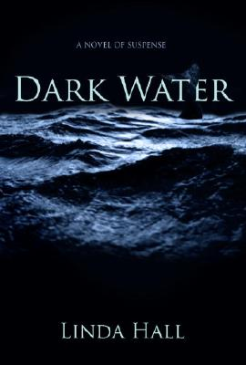 Dark Water - Hall, Linda