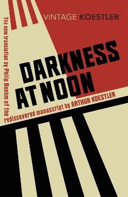 Darkness at Noon - Koestler, Arthur, and Boehm, Philip (Translated by)