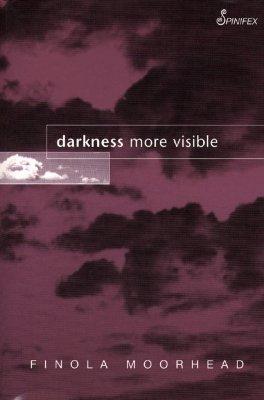 Darkness More Visible - Moorhead, Finola