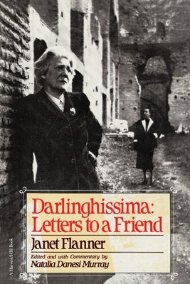 Darlinghissima: Letters to a Friend - Flanner