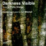 Darnkess Visible: Music by Philip Grange
