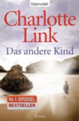 Das andere Kind - Link, Charlotte, and Misch, Rochus, and Schinharl, Cornelia