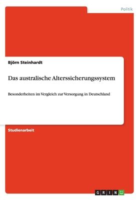 Das Australische Alterssicherungssystem - Steinhardt, Bjorn