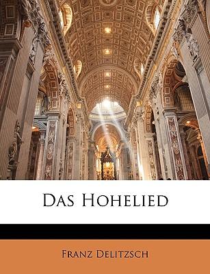 Das Hohelied - Delitzsch, Franz