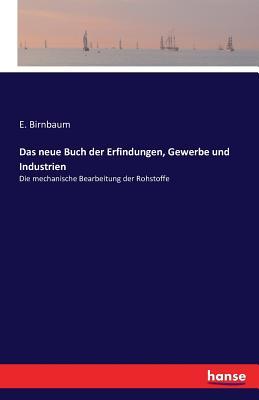 Das Neue Buch Der Erfindungen, Gewerbe Und Industrien - Birnbaum, E