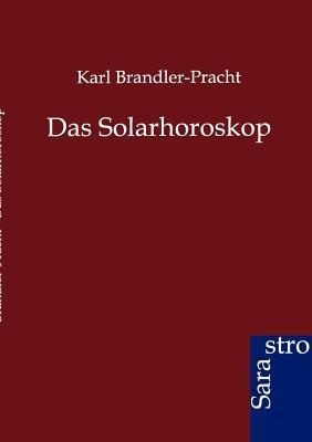 Das Solarhoroskop - Brandler-Pracht, Karl