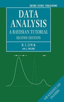Data Analysis: A Bayesian Tutorial - Sivia, Devinderjit, and Skilling, John