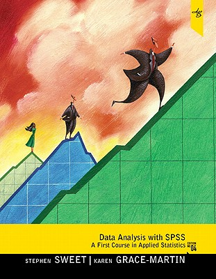 Data Analysis with SPSS: A First Course in Applied Statistics - Sweet, Stephen A, and Grace-Martin, Karen A