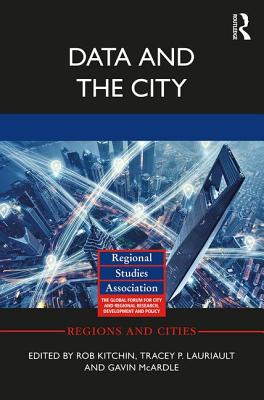 Data and the City - Kitchin, Rob (Editor), and Lauriault, Tracey P. (Editor), and McArdle, Gavin (Editor)