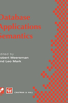 Data Base Applications Semantics - Meersman, Robert (Editor), and Mark, Leo (Editor)