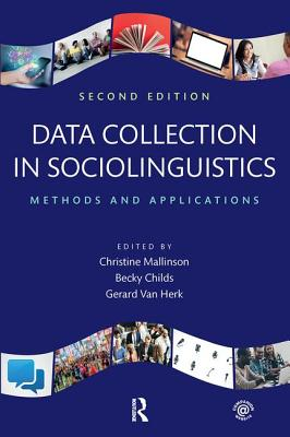 Data Collection in Sociolinguistics: Methods and Applications - Mallinson, Christine