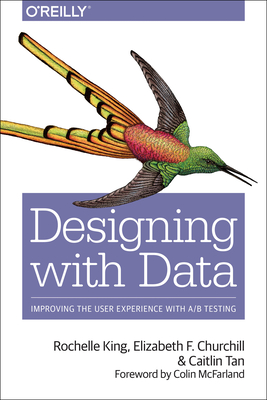 Data-Driven Design: Improving User Experience with A/B Testing - King, Rochelle