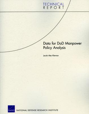 Data for Dod Manpower Policy Analysis - Klerman, Jacob Alex