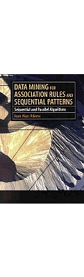 Data Mining for Association Rules and Sequential Patterns: Sequential and Parallel Algorithms - Adamo, Jean-Marc