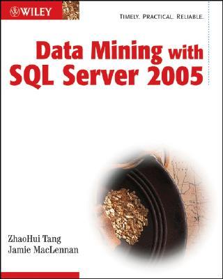 Data Mining with SQL Server 2005 - Tang, ZhaoHui, and MacLennan, Jamie