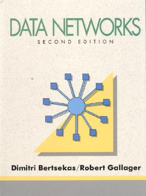 Data Networks - Bertsekas, Dimitri, and Gallager, Robert