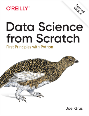 Data Science from Scratch: First Principles with Python - Grus, Joel