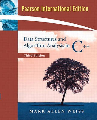 Data Structures and Algorithm Analysis in C++: International Edition - Weiss, Mark A.