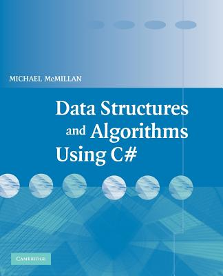 Data Structures and Algorithms Using C# - McMillan, Michael