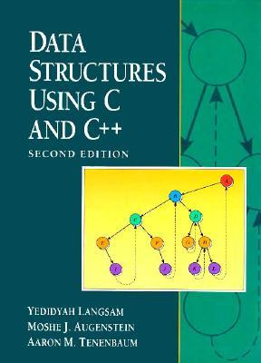 Data Structures Using C and C++ - Langsam, Yedidyah, and Augenstein, Moshe J, and Tenenbaum, Aaron M
