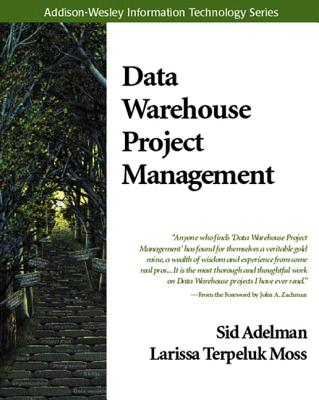 Data Warehouse Project Management - Adelman, Sid, and Moss, Larissa T