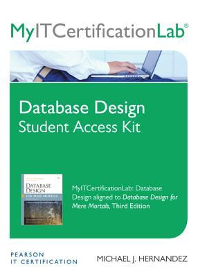 Database Design for Mere Mortals(r) Myitcertificationlabs--Access Card - Hernandez, Michael J