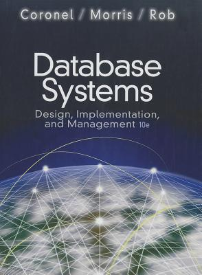 Database Systems: Design, Implementation, and Management - Coronel, Carlos, and Morris, Steven, and Rob, Peter