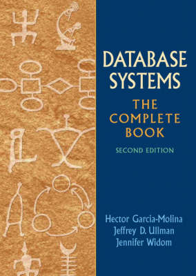 Database Systems: The Complete Book - Garcia-Molina, Hector, and Ullman, Jeffrey D, and Widom, Jennifer