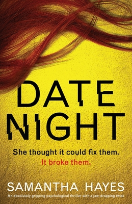 Date Night: An absolutely gripping psychological thriller with a jaw-dropping twist - Hayes, Samantha