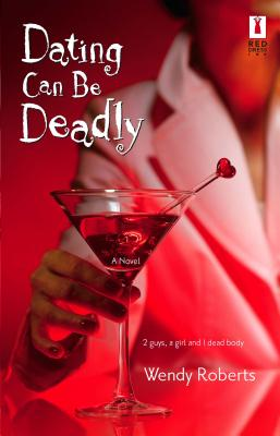 Dating Can Be Deadly - Roberts, Wendy