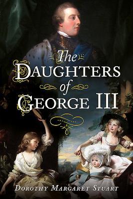 Daughters of George III - Stuart, Dorothy Margaret