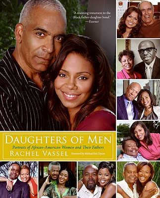 Daughters of Men: Portraits of African-American Women and Their Fathers - Vassel, Rachel