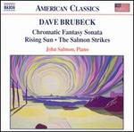 Dave Brubeck: Chromatic Fantasy Sonata; Rising Sun; The Salmon Strikes