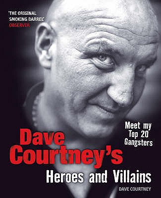 Dave Courtneys Heroes and Villains - Courtney, Dave