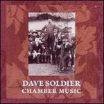 Dave Soldier: Chamber Music