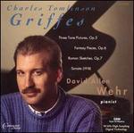 David Allen Wehr Plays Charles Tomlinson Griffes