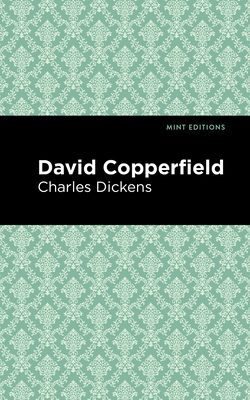 David Copperfield - Dickens, Charles, and Editions, Mint (Contributions by)