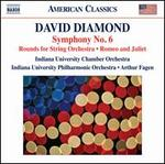David Diamond: Symphony No. 6; Rounds for String Orchestra; Romeo and Juliet