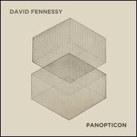 David Fennessy: Panopticon - Ensemble Modern; Hebrides Ensemble; Psappha; Münchener Kammerorchester; Johannes Kalitzke (conductor)