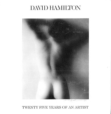 David Hamilton: 25 Years of an Artist - Hamilton, David, Dr.