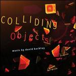 David Kechley: Colliding Objects