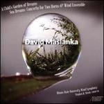 David Maslanka: A Child's Garden of Dreams; Sea Dreams, Concerto for Two Horns & Wind Ensemble