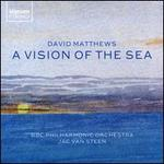 David Matthews: A Vision of the Sea